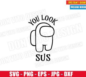 You Look Sus Among Us (SVG dxf png) Game Impostor or Crewmate Logo Cut File Silhouette Cricut Vector Clipart - Don Vito Design Store