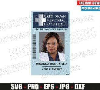 Miranda Bailey Sloan Memorial Hospital ID Badge (SVG dxf png) Costume Name Tag Cut File Silhouette Cricut Vector Clipart - Don Vito Design Store