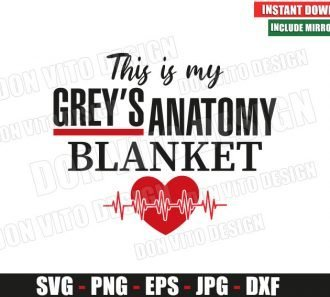 This is my Greys Anatomy Blanket (SVG dxf png) TV Show Logo Heartbeat Cut File Silhouette Cricut Vector Clipart - Don Vito Design Store