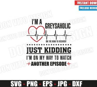 I am a Greysaholic (SVG dxf png) Greys Anatomy Heartbeat Logo Cut File Cricut Silhouette Vector Clipart - Don Vito Design Store