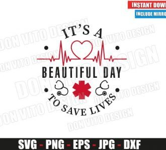 It is a Beautiful Day to Save Lives (SVG dxf png) Greys Anatomy Logo Heartbeat Cut File Silhouette Cricut Vector Clipart - Don Vito Design Store