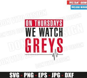 On Thursdays We Watch Greys Anatomy (SVG dxf png) TV Show Logo Heartbeat Cut File Silhouette Cricut Vector Clipart - Don Vito Design Store