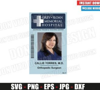 Callie Torres Sloan Memorial Hospital ID Badge (SVG dxf png) Costume Name Tag Cut File Silhouette Cricut Vector Clipart - Don Vito Design Store