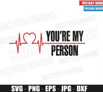 You are my Person (SVG dxf png) Greys Anatomy TV Show Logo Heartbeat Cut File Silhouette Cricut Vector Clipart - Don Vito Design Store