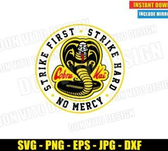 Cobra Kai Dojo Logo (SVG dxf png) Strike First Strike Hard No Mercy Karate Kid Cut File Cricut Silhouette Vector Clipart - Don Vito Design Store
