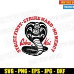 Cobra Kai Dojo Logo No Mercy (SVG dxf png) Strike First Strike Hard Karate Kid Cut File Cricut Silhouette Vector Clipart Design Cobra Kai svg