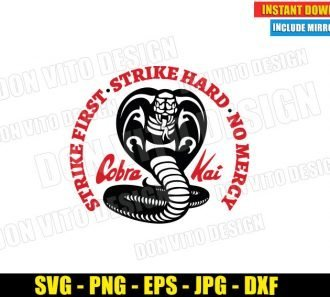 Cobra Kai Dojo Logo No Mercy (SVG dxf png) Strike First Strike Hard Karate Kid Cut File Cricut Silhouette Vector Clipart - Don Vito Design Store