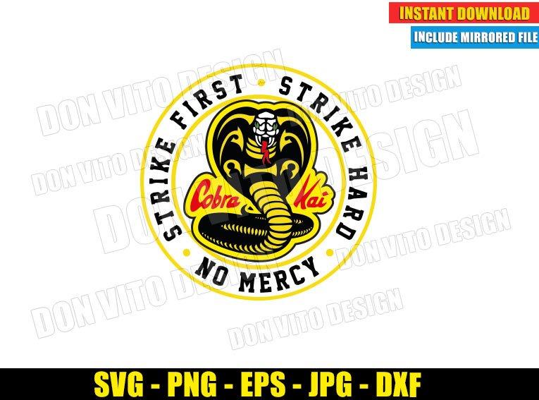 Cobra Kai Dojo Logo (SVG dxf png) Strike First Strike Hard No Mercy Karate Kid Cut File Cricut Silhouette Vector Clipart - Don Vito Design Store