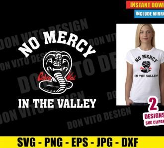 No Mercy In The Valley (SVG dxf png) Cobra Kai Dojo Logo Karate Kid Cut File Cricut Silhouette Vector Clipart - Don Vito Design Store