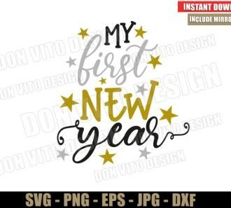 My First New Year (SVG dxf png) Happy New Year 2021 Stars Cut File Silhouette Cricut Vector Clipart - Don Vito Design Store