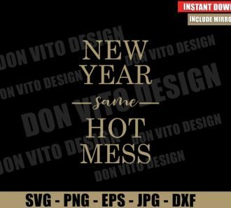 New Year same Hot Mess (SVG dxf png) Happy New Year 2021 Cut File Silhouette Cricut Vector Clipart - Don Vito Design Store