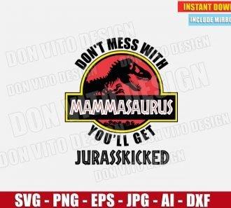 Don't Mess With MammaSaurus (SVG dxf png) Jurassic Park T-Rex Logo Cut File Cricut Silhouette Vector Clipart - Don Vito Design Store