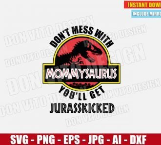 Don't Mess With MommySaurus (SVG dxf png) Jurassic Park T-Rex Logo Cut File Cricut Silhouette Vector Clipart - Don Vito Design Store