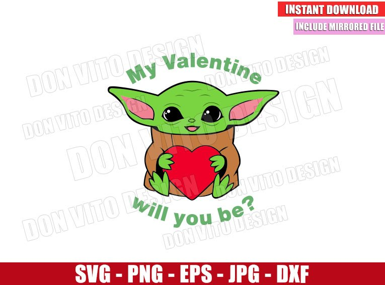 My Valentine Will you Be (SVG dxf png) Baby Yoda with Heart Star Wars Cut File Cricut Silhouette Vector Clipart - Don Vito Design Store