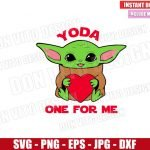 Baby Yoda One for Me (SVG dxf png) Star Wars Heart Valentine's Day Cut File Cricut Silhouette Vector Clipart Design Valentine svg