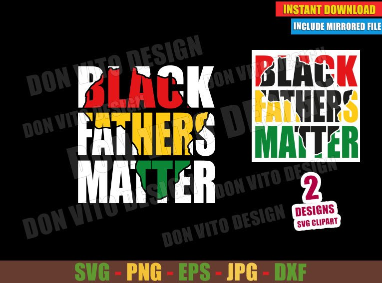 Black Fathers Matter (SVG dxf png) Africa Map Father's Day Cut File Cricut Silhouette Vector Clipart - Don Vito Design Store