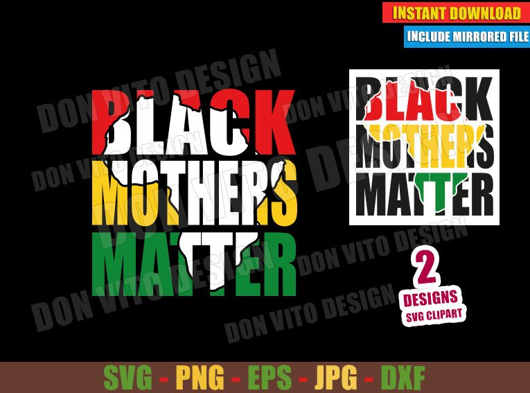 Black Mothers Matter (SVG dxf png) Africa Map Mother's Day Cut File Cricut Silhouette Vector Clipart - Don Vito Design Store