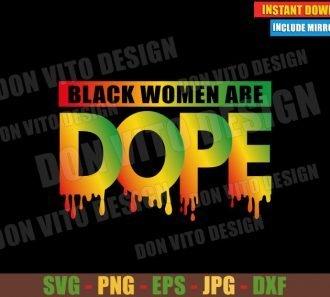 Black Women are Dope (SVG dxf png) Black Woman Cut File Cricut Silhouette Vector Clipart - Don Vito Design Store