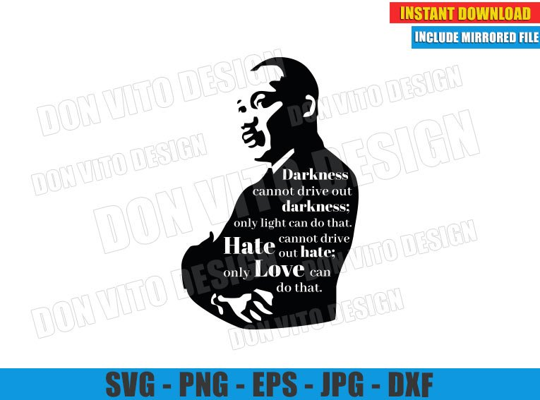 Darkness cannot drive out Darkness (SVG dxf png) MLK Quote Cut File Cricut Silhouette Vector Clipart - Don Vito Design Store
