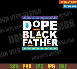 Dope Black Father (SVG dxf png) Martin Inspired Cut File Cricut Silhouette Vector Clipart - Don Vito Design Store