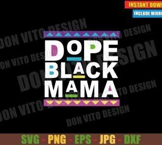 Dope Black Mama (SVG dxf png) Martin Inspired Cut File Cricut Silhouette Vector Clipart - Don Vito Design Store