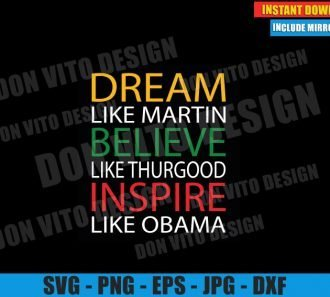 Dream Believe Inspire (SVG dxf png) like Martin Thurgood Obama Cut File Cricut Silhouette Vector Clipart - Don Vito Design Store