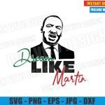 Dream Like Martin (SVG dxf png) Dr Martin Luther King Jr Day Cut File Cricut Silhouette Vector Clipart Design Martin Luther King svg