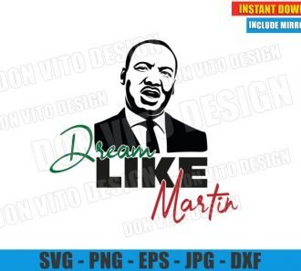 Dream Like Martin (SVG dxf png) Dr Martin Luther King Jr Day Cut File Cricut Silhouette Vector Clipart - Don Vito Design Store