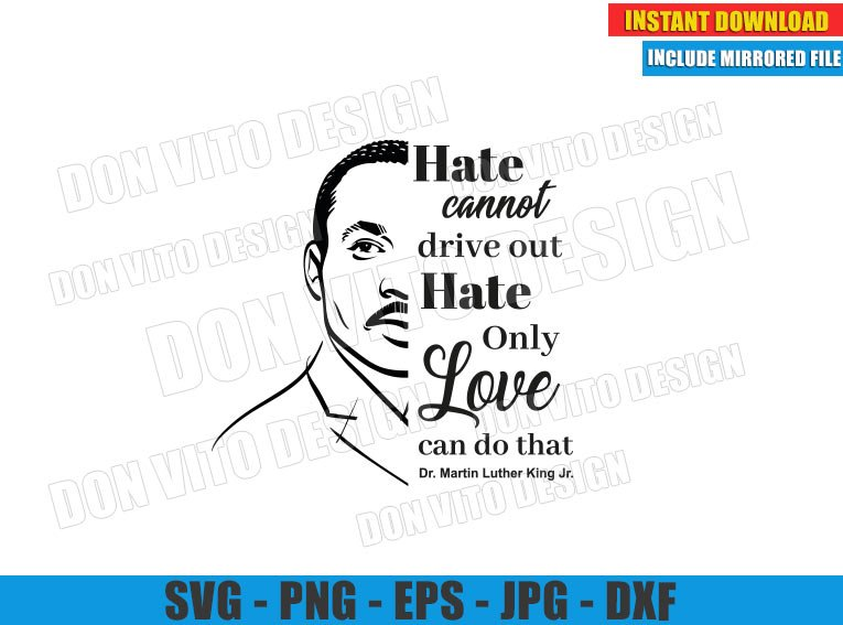 Hate cannot drive out Hate only Love can do that (SVG dxf png) MLK Quote Cut File Cricut Silhouette Vector Clipart - Don Vito Design Store
