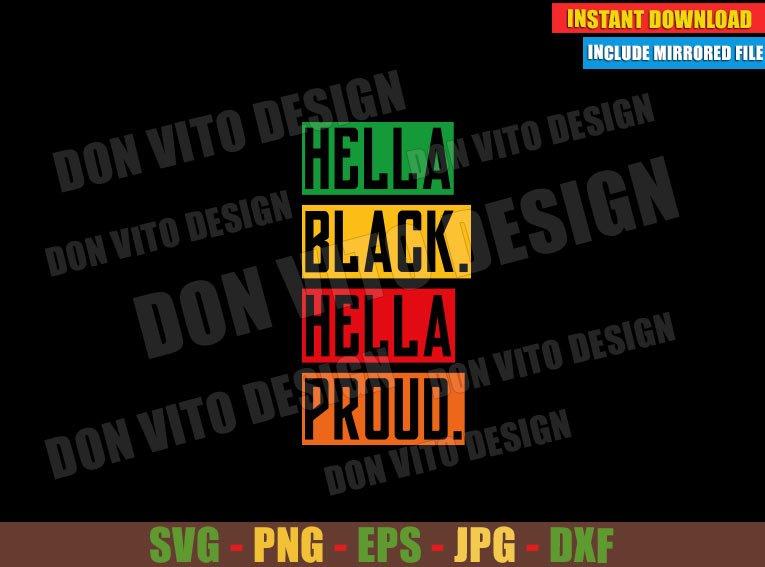 Hella Black Hella Proud (SVG dxf png) Cut File Cricut Silhouette Vector Clipart - Don Vito Design Store