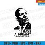 I Have a Dream (SVG dxf png) Martin Luther King Jr Quote MLK Cut File Cricut Silhouette Vector Clipart Design Martin Luther King svg