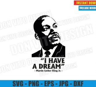 I Have a Dream (SVG dxf png) Martin Luther King Jr Quote MLK Cut File Cricut Silhouette Vector Clipart - Don Vito Design Store