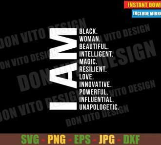 I AM Black Woman (SVG dxf png) Beautiful Magic Love Cut File Cricut Silhouette Vector Clipart - Don Vito Design Store