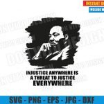 Injustice Anywhere is a threat to Justice Everywhere (SVG dxf png) MLK Quote Cut File Cricut Silhouette Vector Clipart Design Martin Luther King svg