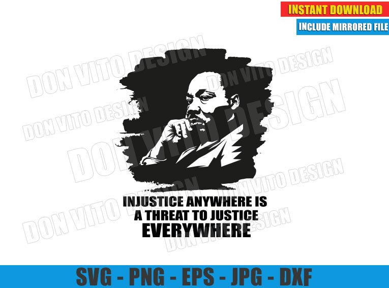 Injustice Anywhere is a threat to Justice Everywhere (SVG dxf png) MLK Quote Cut File Cricut Silhouette Vector Clipart - Don Vito Design Store