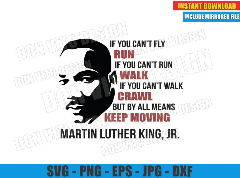 If you can not Fly Run but by all means Keep Moving (SVG dxf png) MLK Quote Cut File Cricut Silhouette Vector Clipart - Don Vito Design Store
