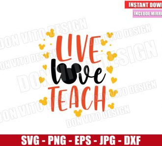 Live Love Teach (SVG dxf png) Disney Mickey Mouse Head Hearts Cut File Cricut Silhouette Vector Clipart - Don Vito Design Store