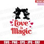 Love is Magic (SVG dxf png) Mickey and Minnie Mouse Kiss Disney Cut File Cricut Silhouette Vector Clipart T-Shirt Design Valentines svg