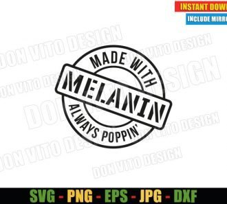 Made with Melanin always poppin (SVG dxf png) Black Girl Magic Cut File Cricut Silhouette Vector Clipart - Don Vito Design Store
