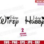 Disney Future Wifey Hubby (SVG dxf png) Mickey Minnie Mouse Ears Cut File Cricut Silhouette Vector Clipart Design Valentine svg