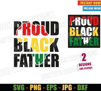 Proud Black Father (SVG dxf png) Africa Map Father's Day Cut File Cricut Silhouette Vector Clipart - Don Vito Design Store