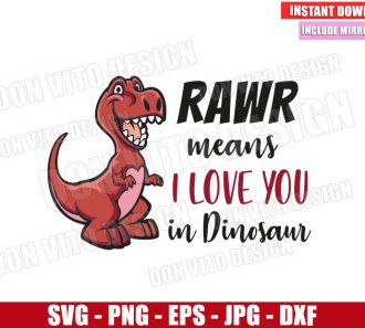 Rawr Means I Love You In Dinosaur (SVG dxf png) T-Rex Dino Love Cut File Cricut Silhouette Vector Clipart - Don Vito Design Store