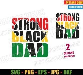 Strong Black Dad (SVG dxf png) Africa Map Father's Day Cut File Cricut Silhouette Vector Clipart - Don Vito Design Store