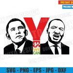 Yes We Can (SVG dxf png) Barack Obama and Martin Luther King Jr Cut File Cricut Silhouette Vector Clipart Design Martin Luther King svg