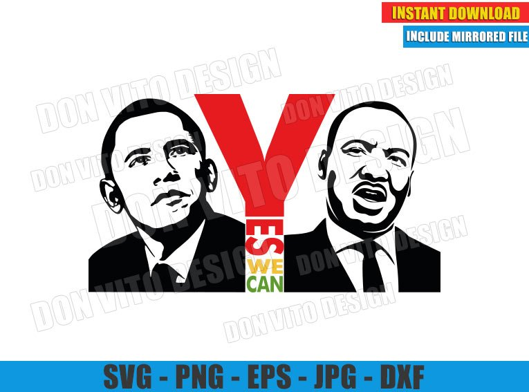 Yes We Can (SVG dxf png) Barak Obama and Martin Luther King Jr Cut File Cricut Silhouette Vector Clipart - Don Vito Design Store