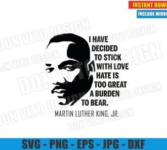I have decided to Stick with Love (SVG dxf png) MLK Quote Cut File Cricut Silhouette Vector Clipart - Don Vito Design Store