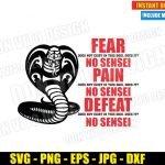 Fear does not Exist in this Dojo (SVG dxf png) Cobra Kai Logo Karate Kid Cut File Cricut Silhouette Vector Clipart Design Cobra Kai svg