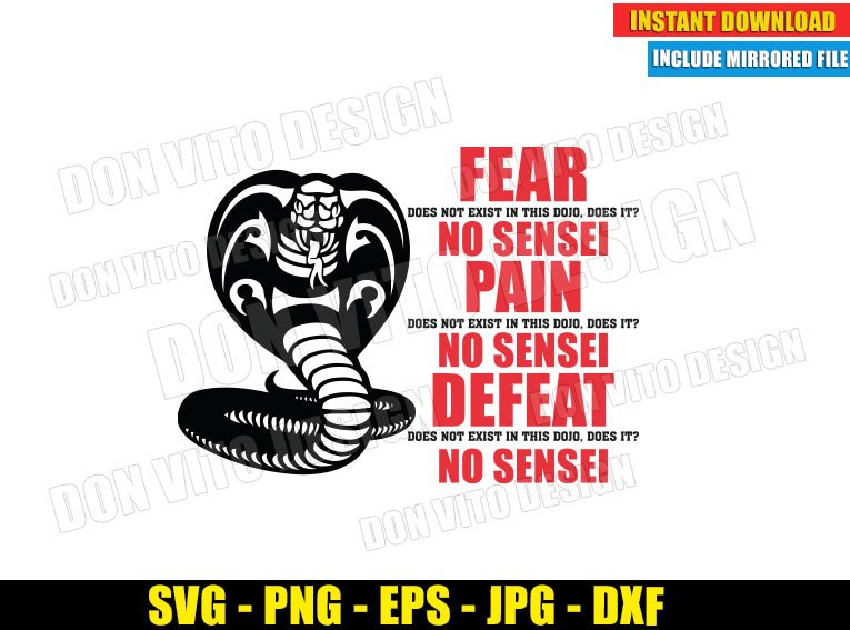 Fear does not Exist in this Dojo (SVG dxf png) Cobra Kai Logo Karate Kid Cut File Cricut Silhouette Vector Clipart - Don Vito Design Store