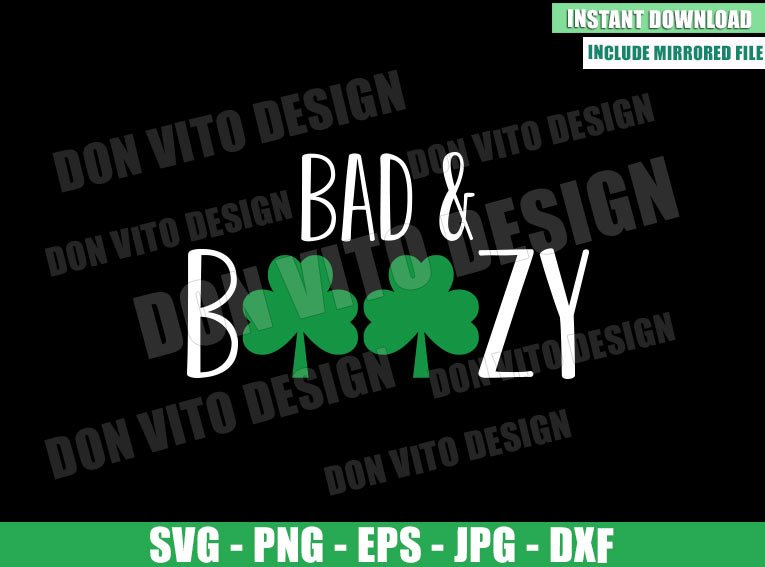 Bad and Boozy (SVG dxf png) Irish Clover St Patty Cut File Cricut Silhouette Vector Clipart - Don Vito Design Store
