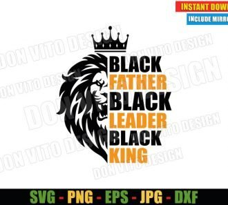 Black Father Black Leader Black King (SVG dxf png) Lion Crown Cut File Cricut Silhouette Vector Clipart - Don Vito Design Store